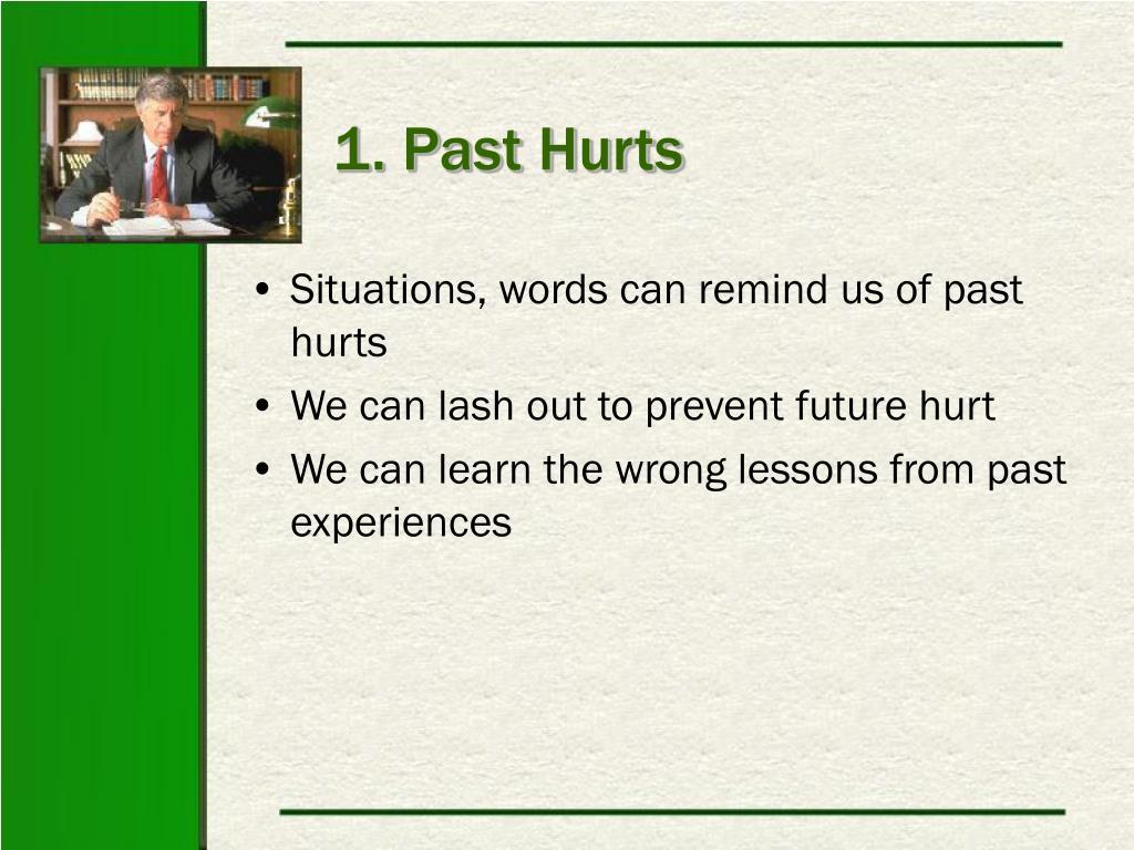 1. Past Hurts