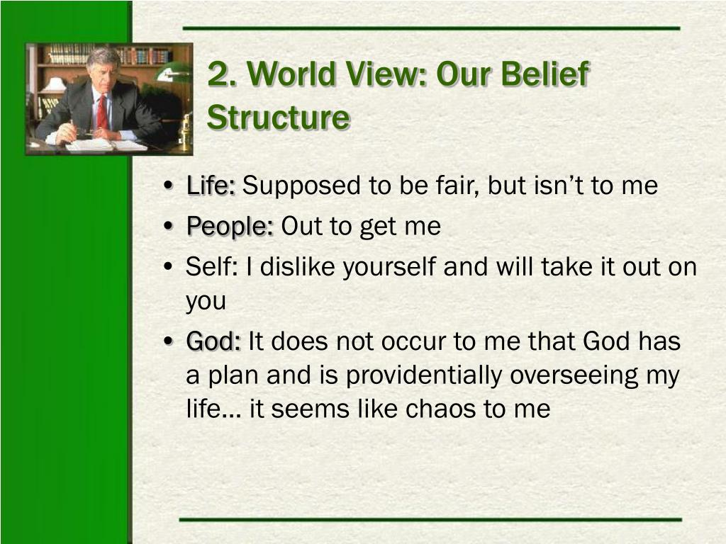 2. World View: Our Belief Structure