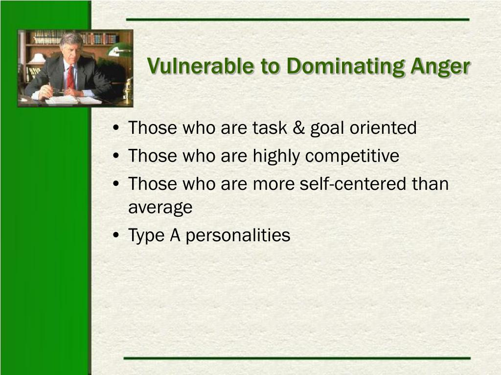 Vulnerable to Dominating Anger