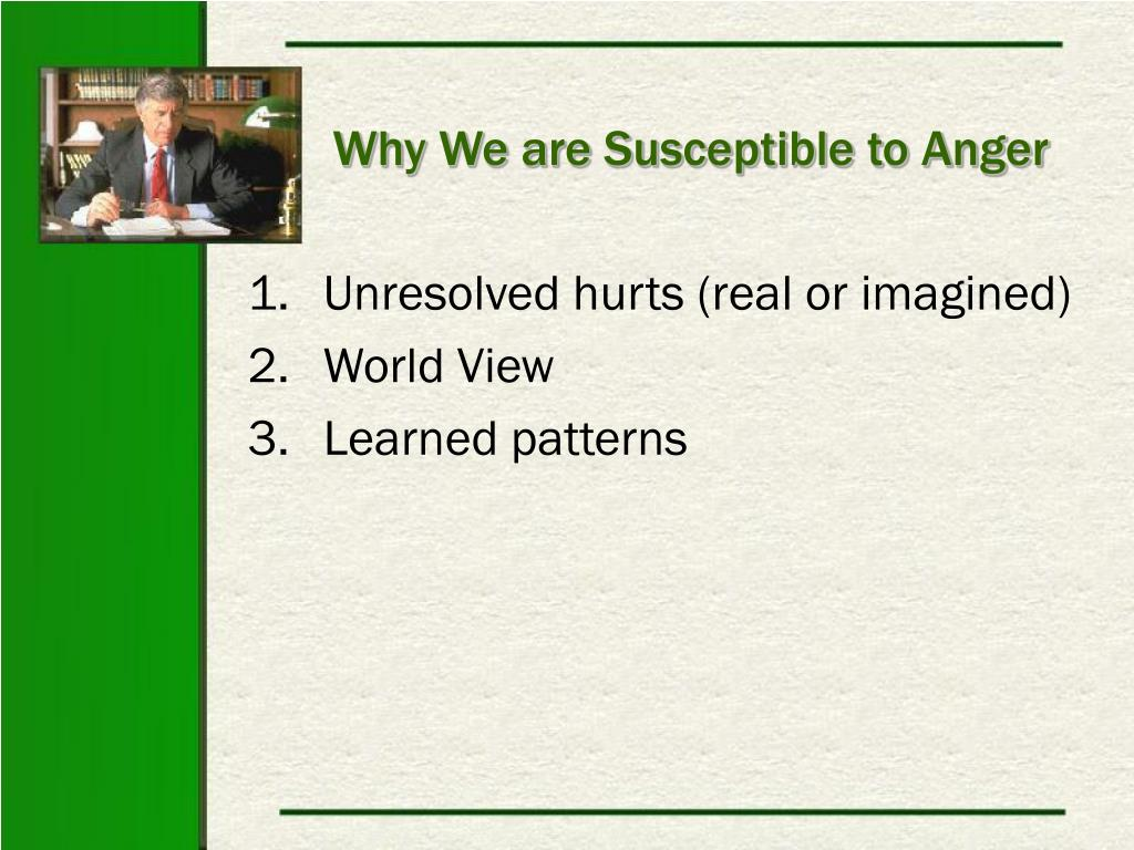 Why We are Susceptible to Anger