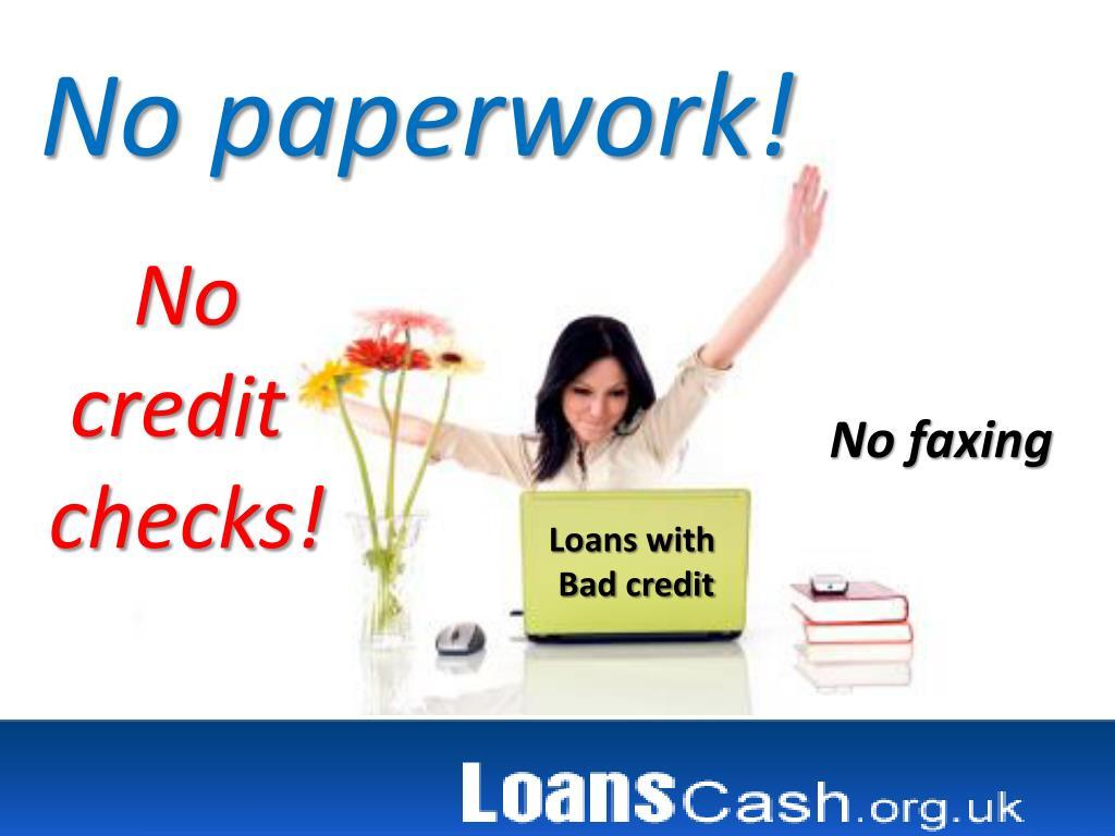 No paperwork!