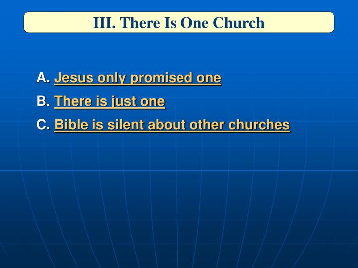 III. There Is One Church