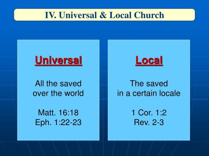 IV. Universal & Local Church