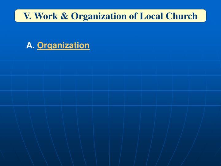 V. Work & Organization of Local Church