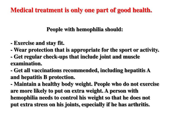 Medical treatment is only one part of good health.