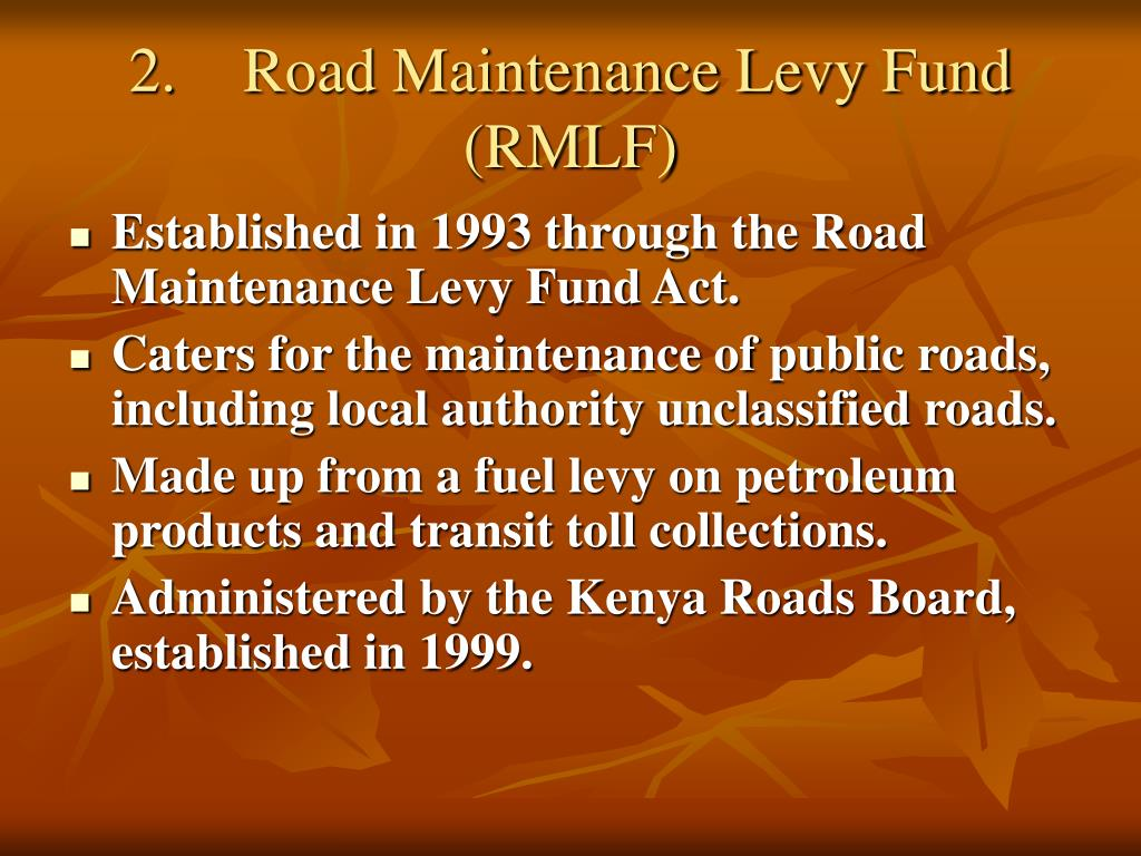 2.	Road Maintenance Levy Fund (RMLF)