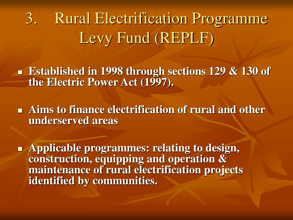 3.	Rural Electrification Programme Levy Fund (REPLF)