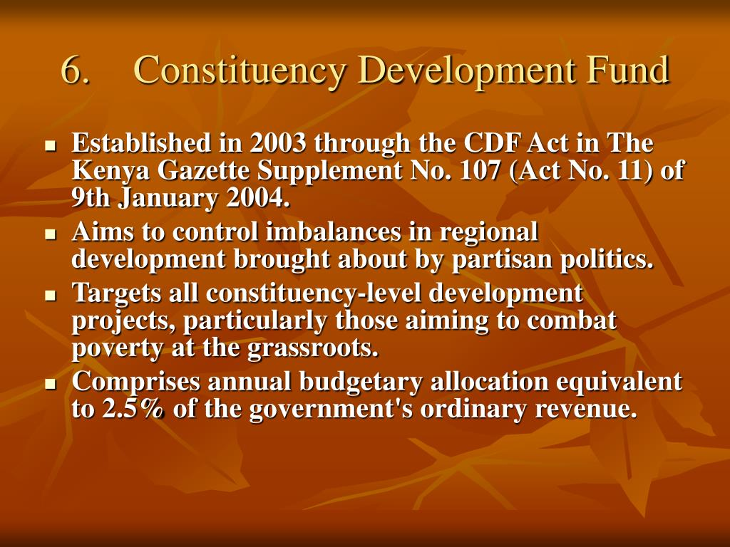 6.	Constituency Development Fund