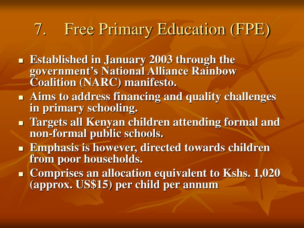 7.	Free Primary Education (FPE)
