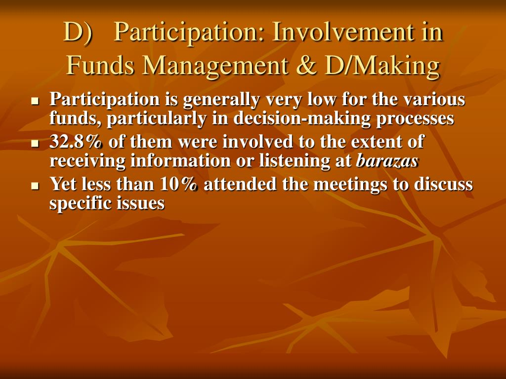 D)	Participation: Involvement in Funds Management & D/Making