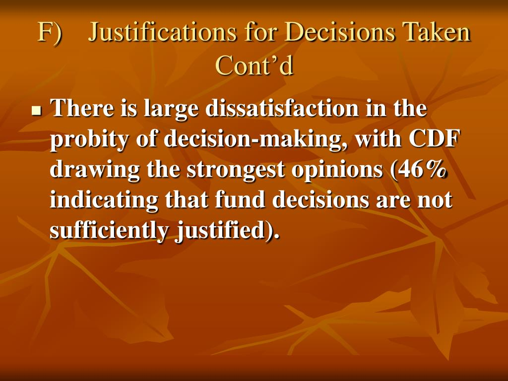 F)	Justifications for Decisions Taken Cont'd