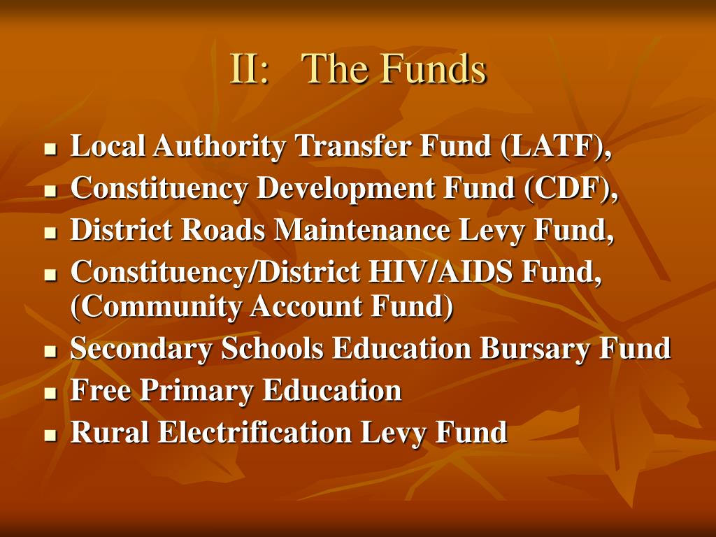 II:	The Funds