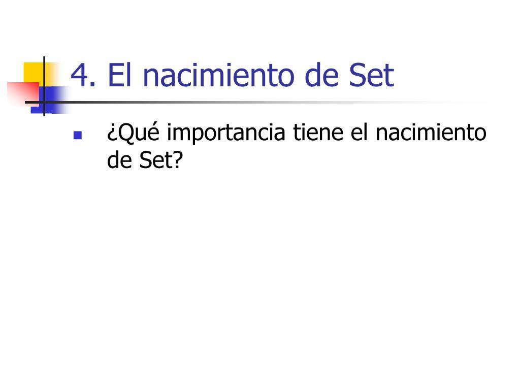 4. El nacimiento de Set