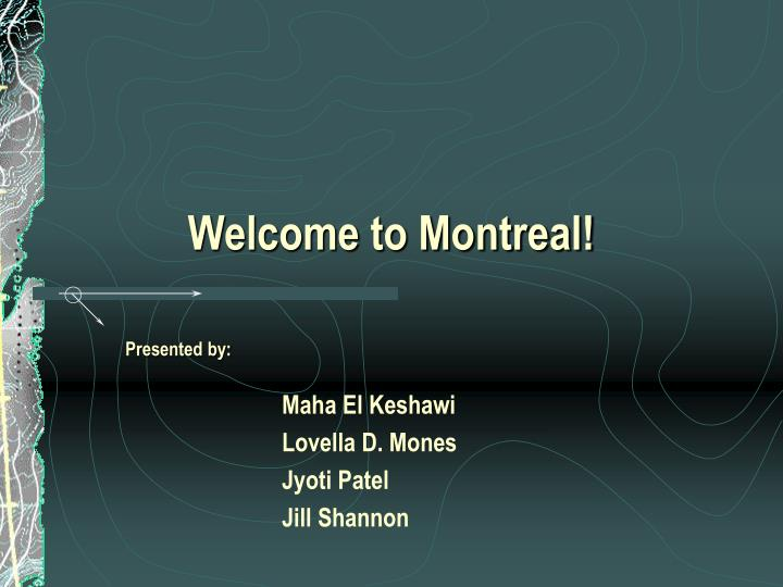Welcome to montreal