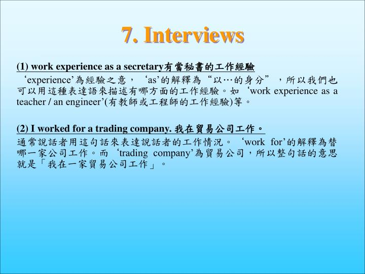 7. Interviews