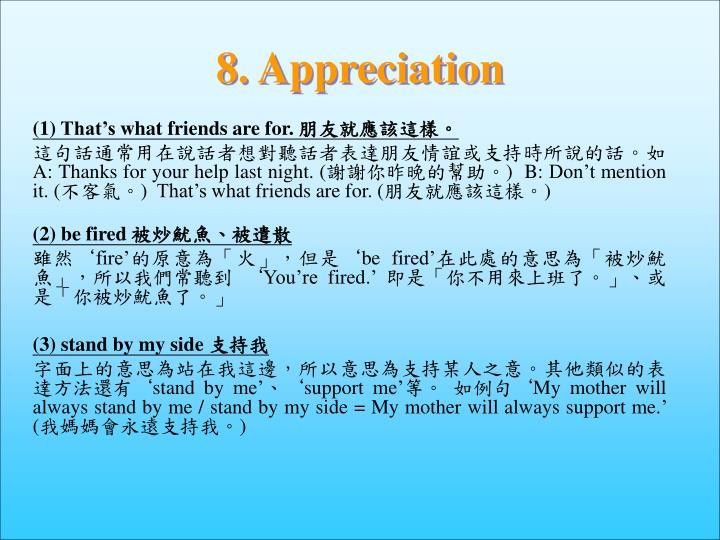 8. Appreciation