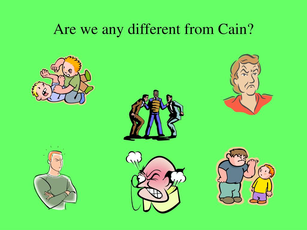 Are we any different from Cain?