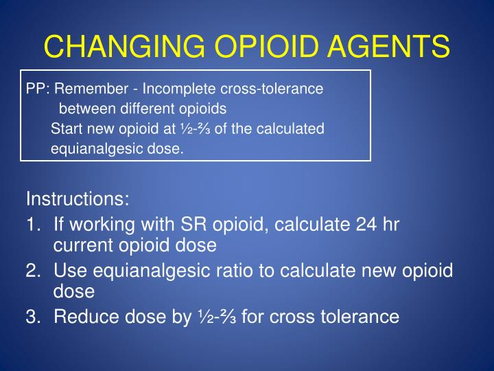 CHANGING OPIOID AGENTS