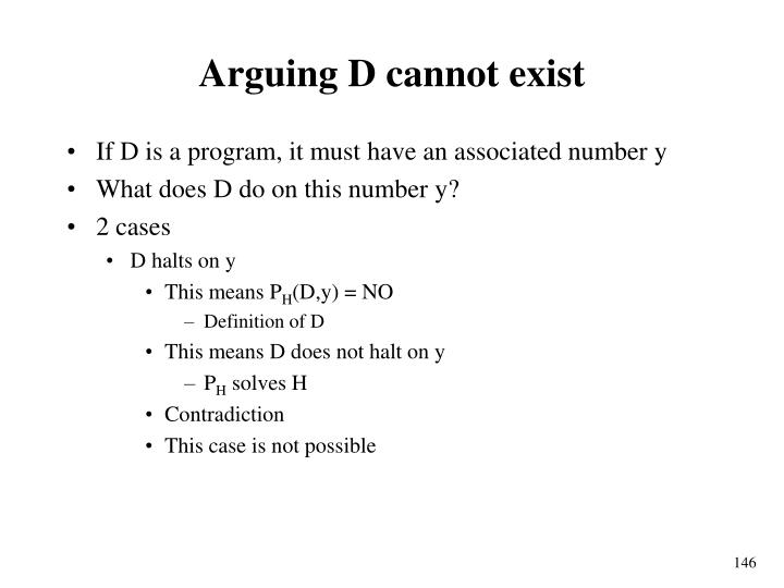 Arguing D cannot exist