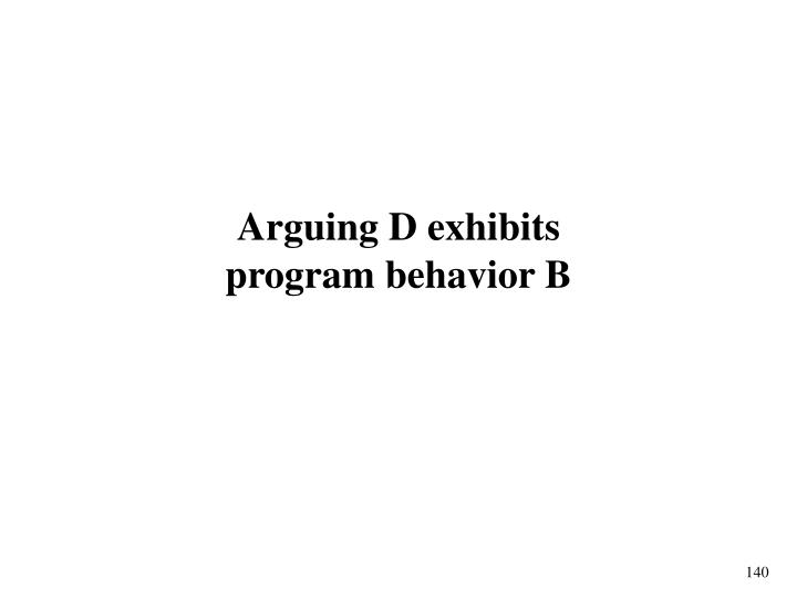 Arguing D exhibits
