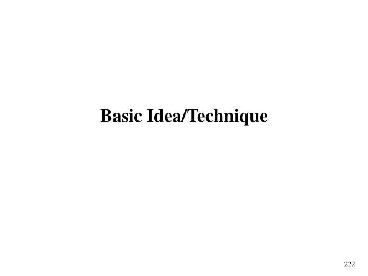 Basic Idea/Technique