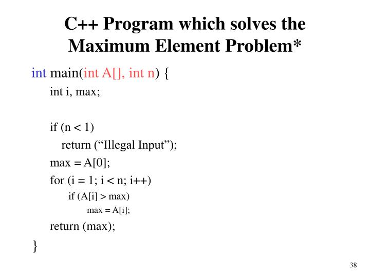 C++ Program which solves the Maximum Element Problem*