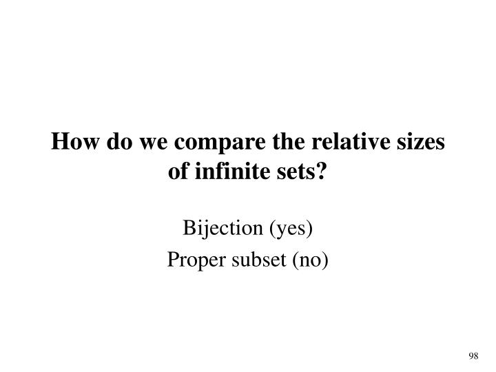 How do we compare the relative sizes of infinite sets?