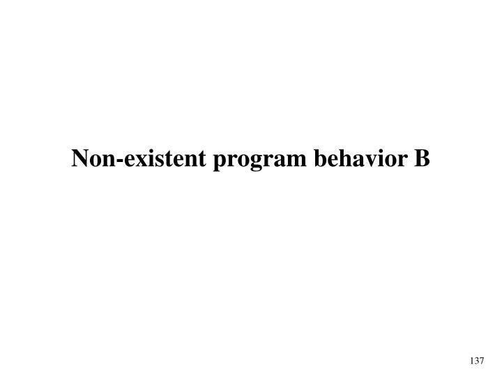 Non-existent program behavior B