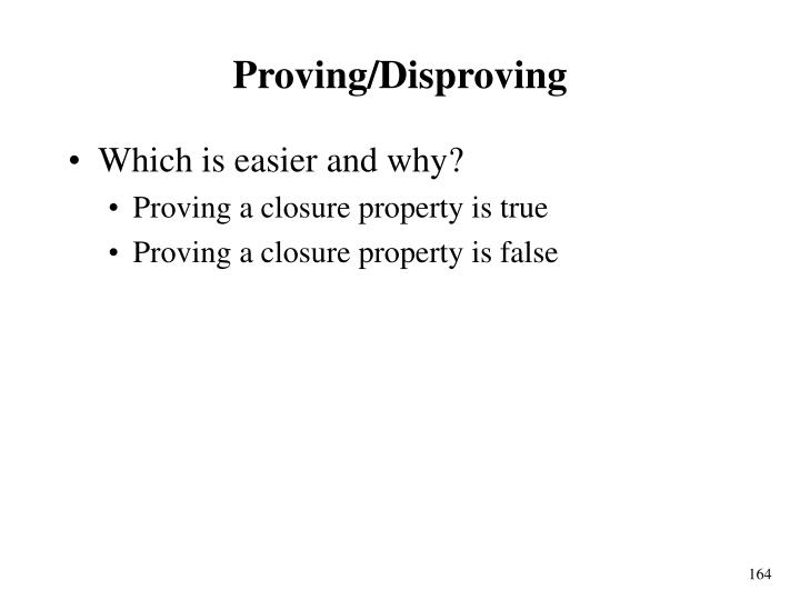 Proving/Disproving