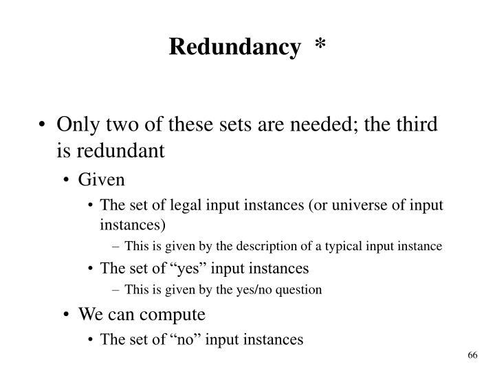 Redundancy  *