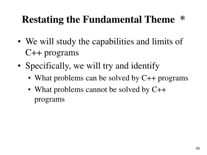 Restating the Fundamental Theme  *