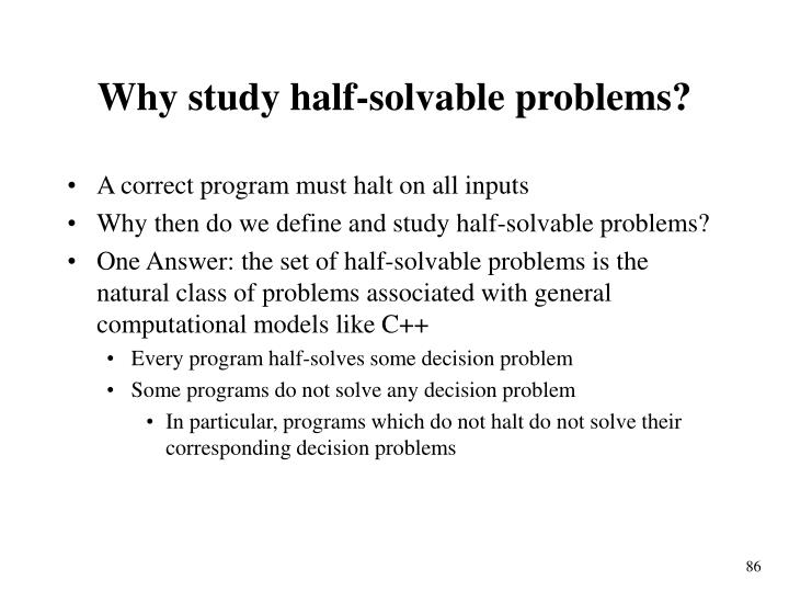 Why study half-solvable problems?