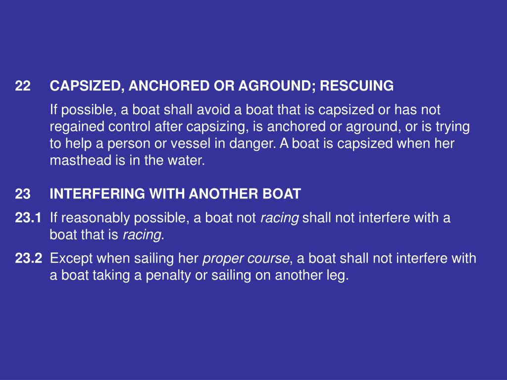 22CAPSIZED, ANCHORED OR AGROUND; RESCUING
