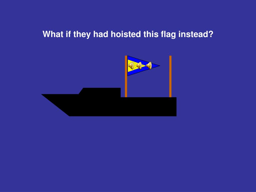 What if they had hoisted this flag instead?