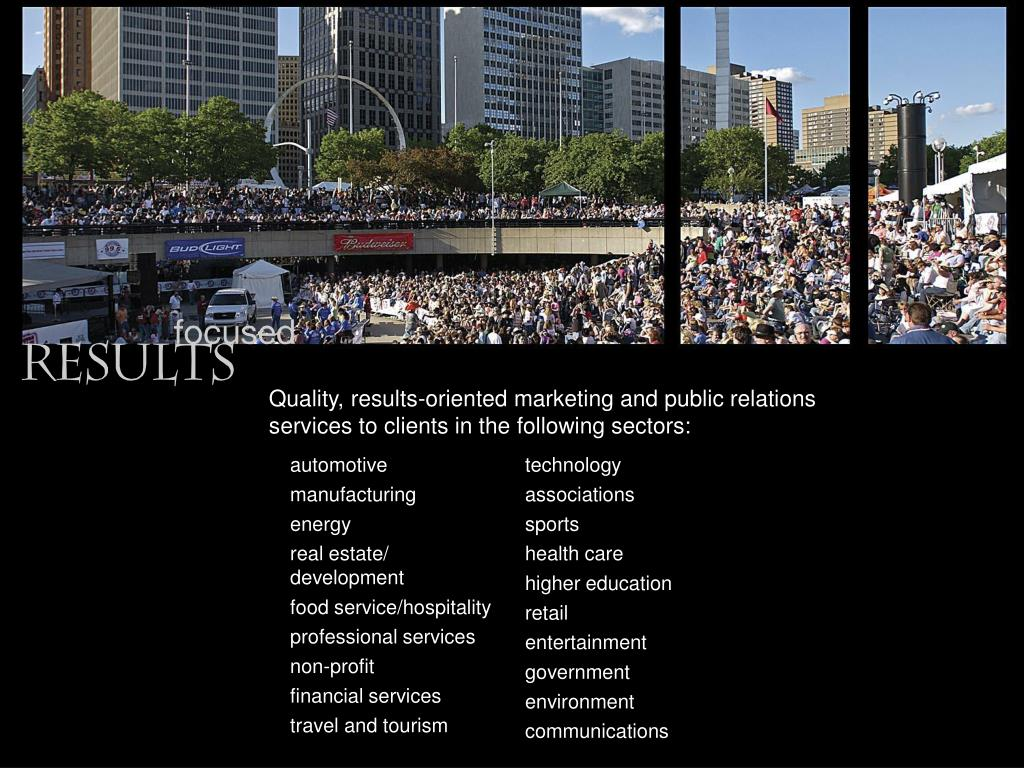 Quality, results-oriented marketing and public relations services to clients in the following sectors: