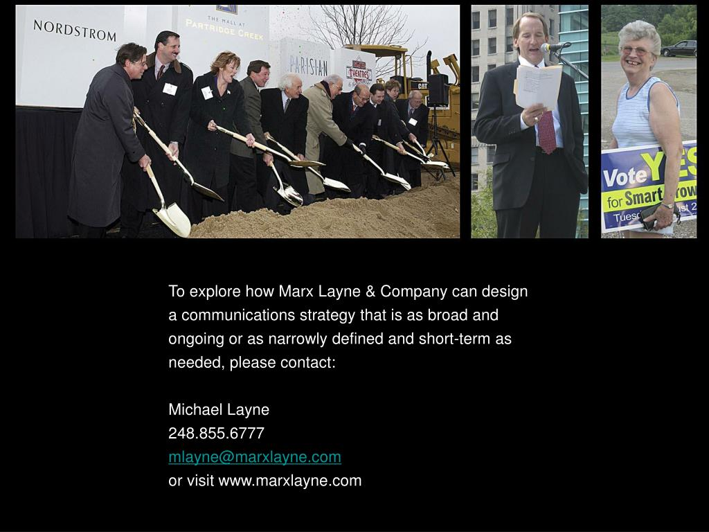 To explore how Marx Layne & Company can design a communications strategy that is as broad and ongoing or as narrowly defined and short-term as needed, please contact: