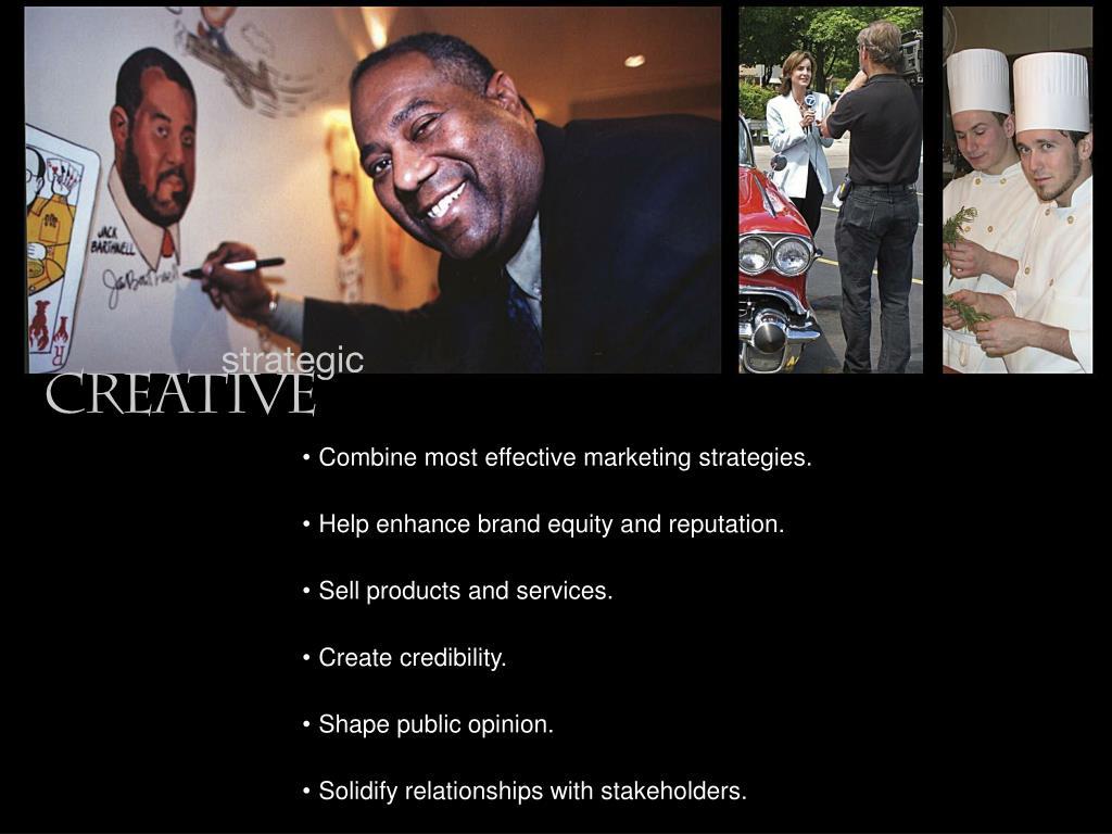 Combine most effective marketing strategies.