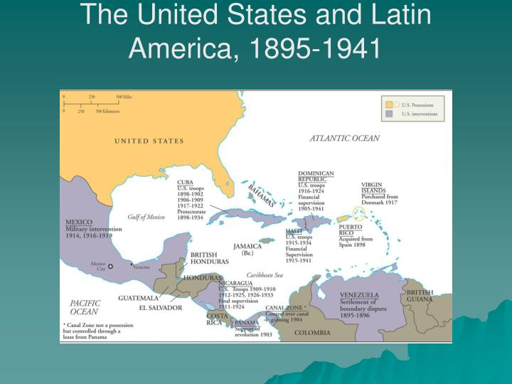 The United States and Latin America, 1895-1941