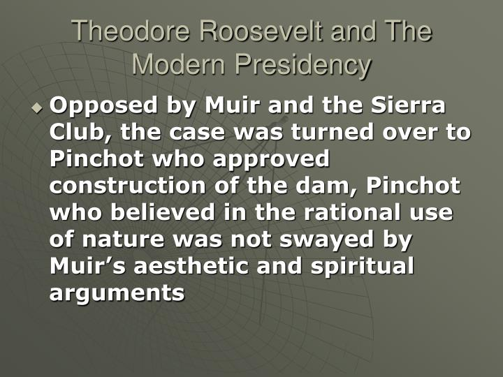 Theodore Roosevelt and The Modern Presidency