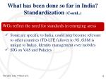 what has been done so far in india standardization contd