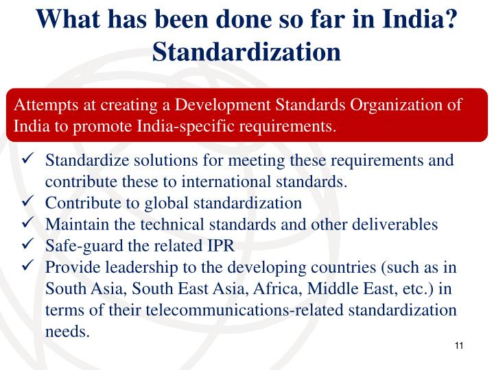What has been done so far in India? Standardization