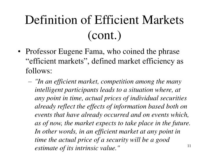 Definition of Efficient Markets (cont.)