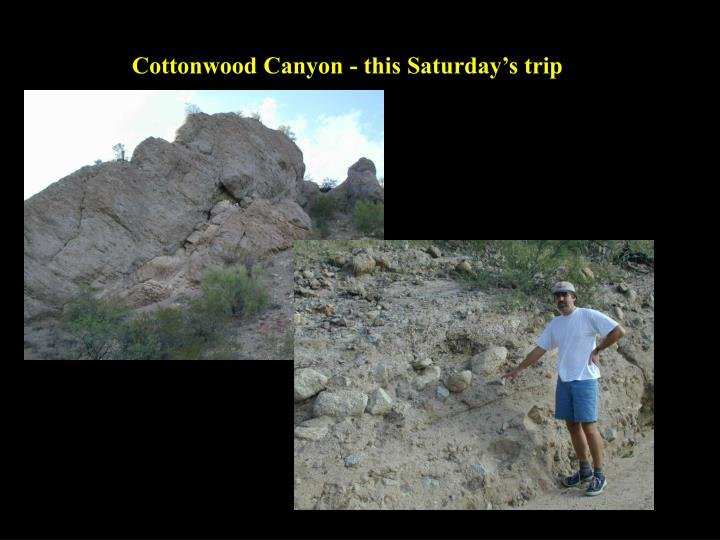 Cottonwood Canyon - this Saturday's trip