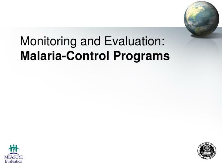 Monitoring and evaluation malaria control programs