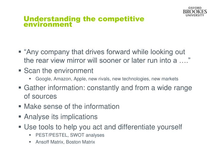 Understanding the competitive environment