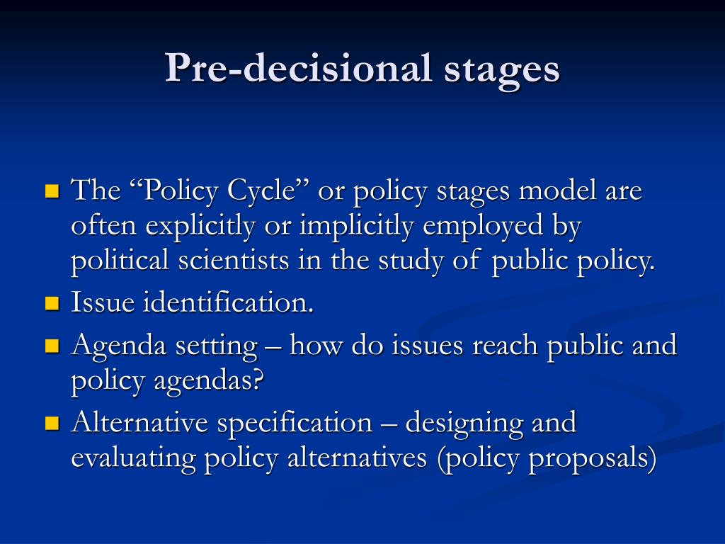 Pre-decisional stages
