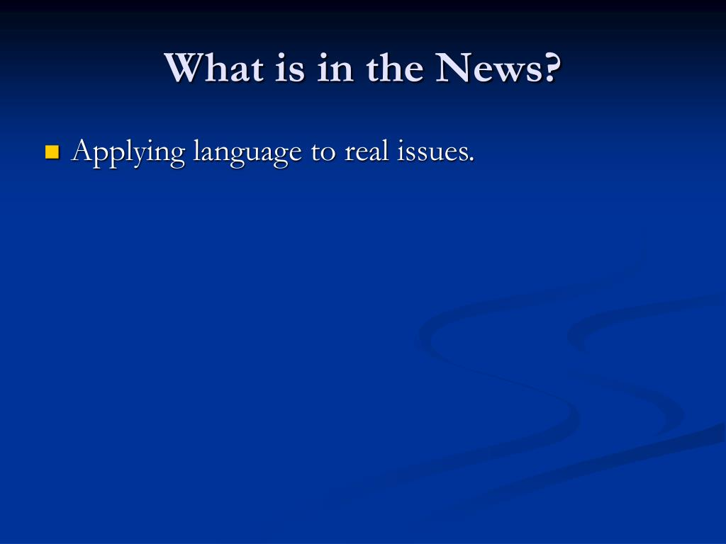 What is in the News?