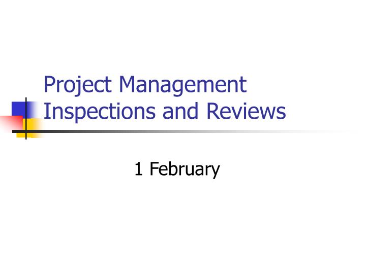Project management inspections and reviews