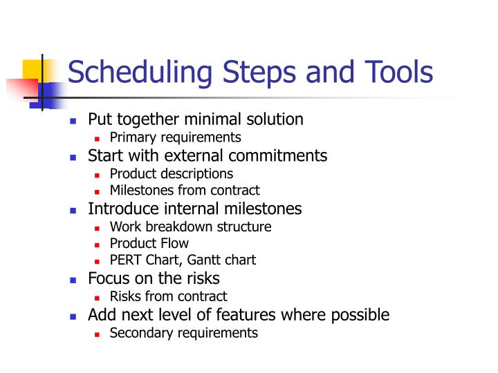Scheduling Steps and Tools