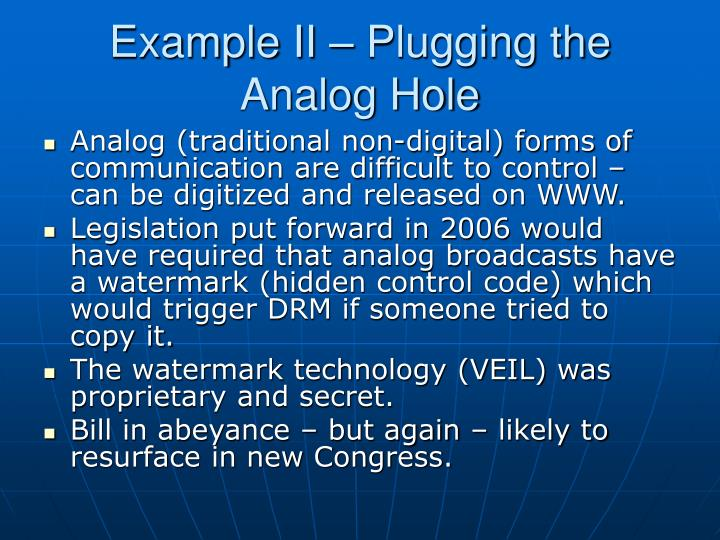 Example II – Plugging the Analog Hole